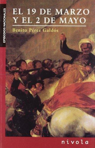 9788496566859: El 19 de MARZO y el 2 de MAYO (Los Episodios Nacionales de Benito Pérez Galdós)