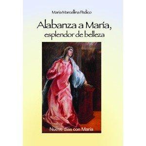 9788496567047: Alabanza a María, esplendor de belleza: Nueve días con María (Kairói)