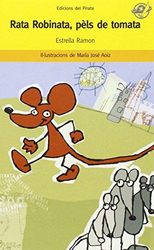 9788496569386: Rata Robinata, pèls de tomata