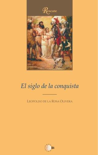 9788496570627: El Siglo De La Conquista