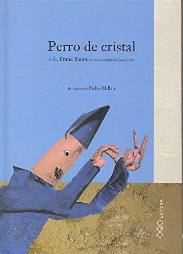 """Perro de cristal (Col.""""Q"""" Lectores Intrepidos): Baum, L. Frank"""