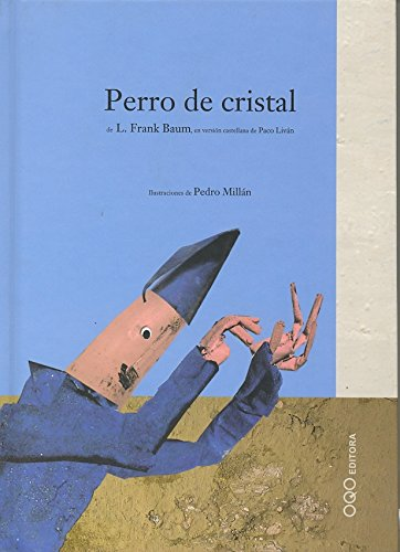 Perro De Cristal/ The Glass Dog (Para Lectores Intrepidos) (Spanish Edition) (8496573184) by L. Frank Baum