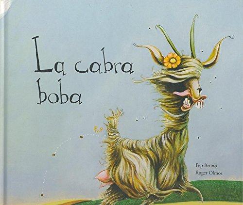 La Cabra Boba (Coleccion O) (Spanish Edition): Bruno, Pep; Olmos, Roger