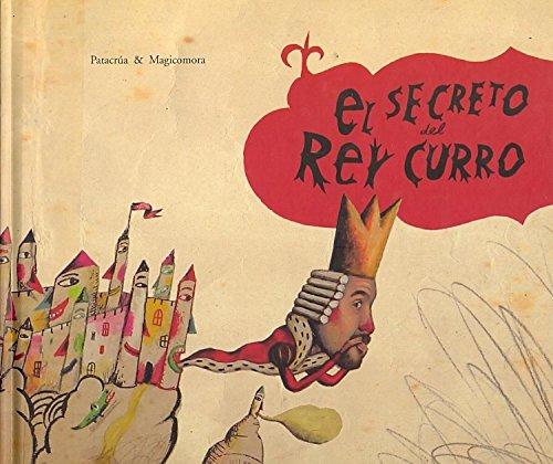 9788496573321: El Secreto Del Rey Curro/ King Curros Secret (Coleccion O) (Spanish Edition)