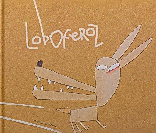 9788496573444: Loboferoz/ Ferocious Wolf (Cuentos a Pedir De Boca / Ask by Mouth Stories) (Spanish Edition)