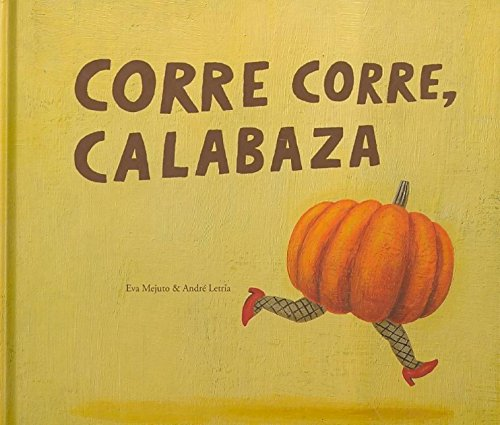 9788496573680: Corre Corre, Calabaza/ Run Run Pumpkin (Spanish Edition)