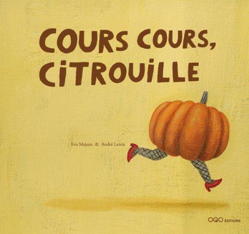 9788496573994: Cours cours, citrouille