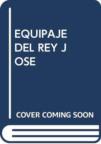 9788496574533: El Equipaje Del Rey José