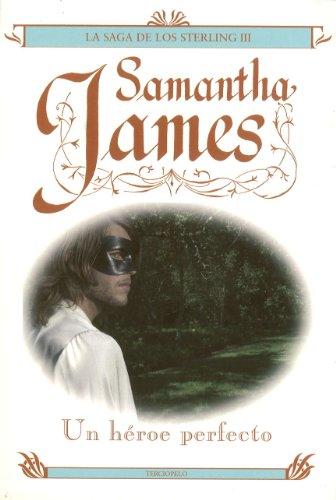 Un Heroe Perfecto Saga Sterling III (La Saga De Los Sterlings) (Spanish Edition) (8496575322) by James, Samantha
