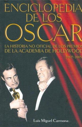 9788496576049: Enciclopedia de los Oscar: la historia no oficial de los premios de la Academia de Hollywood (1927-2005)