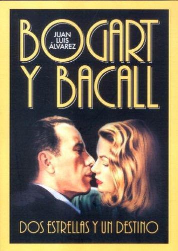 9788496576292: Bogart y Bacall, dos estrellas y un destino