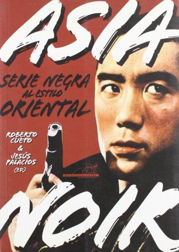 9788496576384: Asia noir: serie negra al estilo oriental