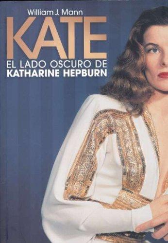 9788496576407: Kate, el lado oscuro de Katherine Hepburn