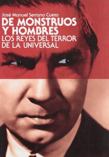 9788496576438: De monstruos y hombres/ Men and Monsters: Los reyes del terror de la universal/ The Horror Kings of Universal (Spanish Edition)