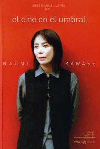 9788496576636: Naomi Kawase: El Cine En El Umbral/ the Film in the Beginning (Spanish Edition)