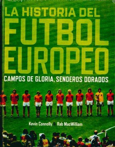 HISTORIA DEL FUTBOL EUROPEO, LA (Spanish Edition): CONNOLLY KEVIN