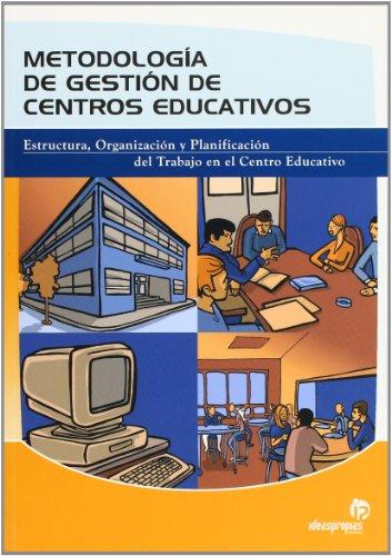 9788496578005: Metodologia de Gestion de Centros Educativos: Estructura, Organiz Acion y Planificacion del Trabajo en el Centro Educativo