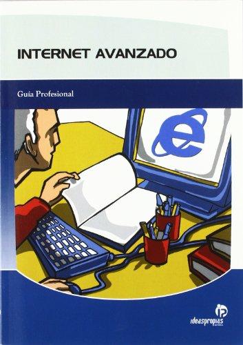 9788496578579: Internet Avanzado / Advance Internet: Guia Profesional / Professional Guide (Spanish Edition)