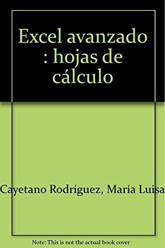 Excel avanzado : hojas de cálculo (Paperback): Maria Luisa Cayetano