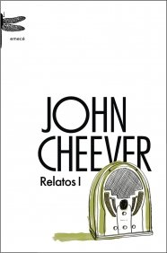 9788496580015: Relatos 1 (Cheever) (Emecé)