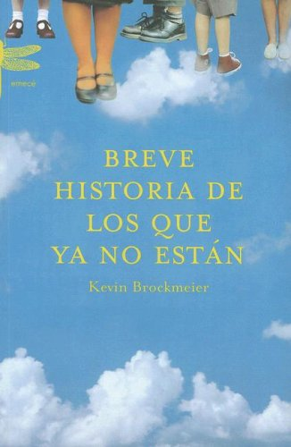 9788496580039: Breve Historia De Los Que Ya No Estan/brief History of Who Is No Longer Here (Spanish Edition)
