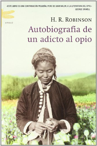 Autobiografía de un adicto al opio: Robinson, H. R.
