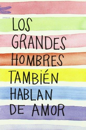 9788496580565: GRANDES HOMBRES TAMBIEN HABLAN DE AMOR, LOS
