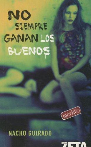 No siempre ganan los buenos. Nacho Guirado de Nacho Guirado: Muy Bien Encuadernación de tapa blanda (2006) 1? Edición | Grupo Letras