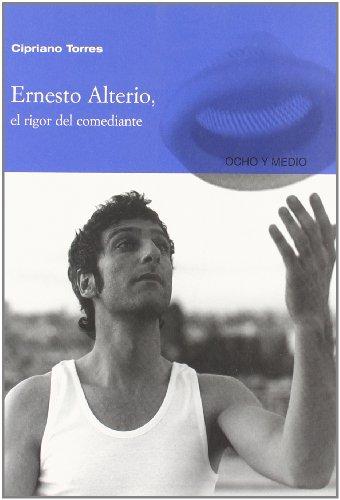 9788496582248: Ernesto Alterio: El Rigor Del Comediante/ the Rigor of Comedian (Spanish Edition)