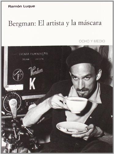 9788496582408: Bergman: El Artista Y La Mascara/ the Artist and the Mask (Spanish Edition)