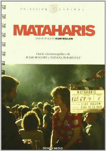 Mataharis: Guion Cinematografico de Iciar Bollain y: Iciar Bollain