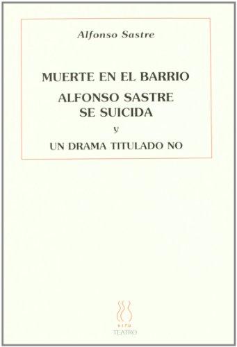 9788496584143: Muerte en el barrio. Alfonso Sastre se suicida. Un drama titulado no