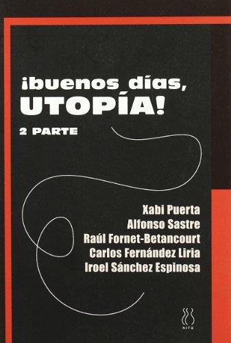 Buenos días, Utopía!. 2ª Parte: AAVV (X Puerta,