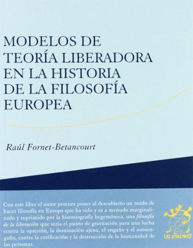 Modelos de teoria liberadora en la historia de la filosofia europea: Fornet-Betancourt, Raul