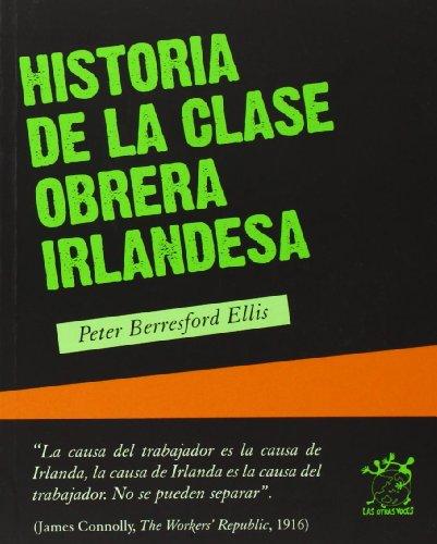 9788496584525: Historia de la clase obrera Irlandesa
