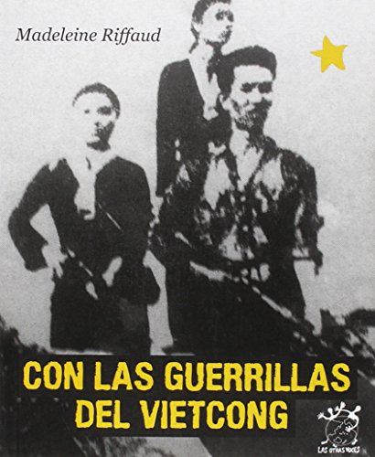 CON LAS GUERRILLAS DEL VIETCONG: RIFFAUD, MADELEINE
