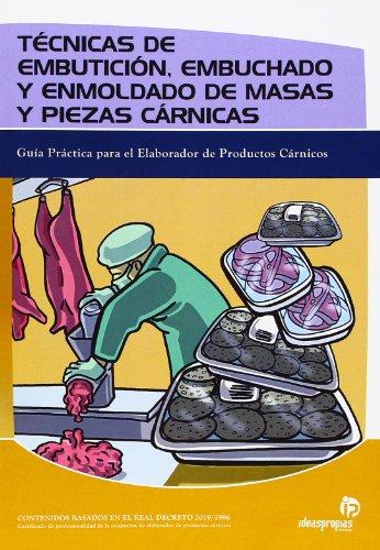 9788496585256: TECNICAS DE EMBUTICION, EMBUCHADO Y ENMOLDADO DE MASAS Y PIEZAS C ARNICAS
