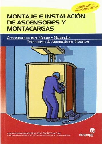 Montaje e instalación de ascensores y montacargas: guía de técnicas y procedimientos para montar e instalar dispositivos de elevación - Pablo Comesaña Costas