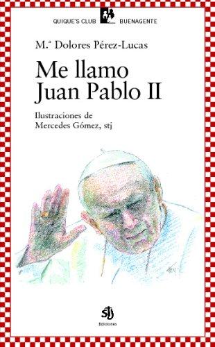 9788496588288: Me Llamo Juan Pablo Ii (Spanish Edition)