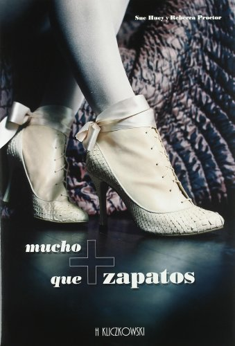 Mucho + Que Zapatos/ More Than Just Shoes (Spanish Edition): Proctor, Rebecca, Huey, Suzanne