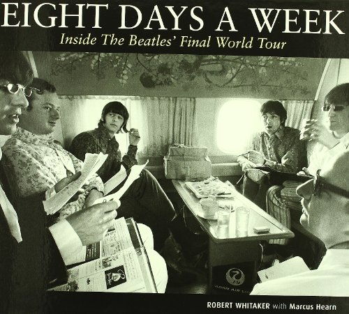 9788496592780: Eight Days A Week - Inside The Beatles' Final World Tour