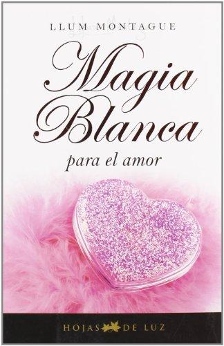 9788496595248: Magia blanca para el amor (Spanish Edition)