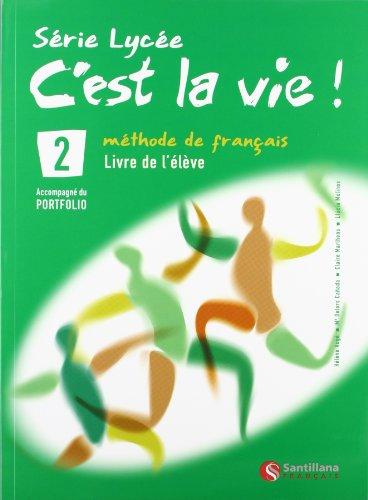 9788496597488: C'est la vie! 2, serie lycee, methode de français, Bachillerato - 9788496597488