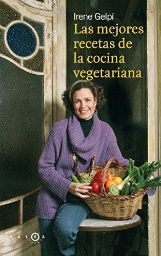 Las mejores recetas de la cocina vegetariana: Gelpi Lluch Irene