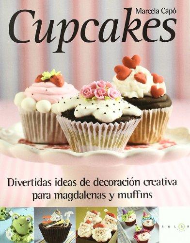 Cupcakes : divertidas ideas de decoraci?n creativa para magdalenas y muffins: Cap?, Marcela Laura