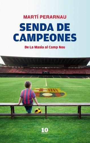 9788496599963: Senda de campeones: De La Masia al Camp Nou (FUERA DE COLECCIÓN)