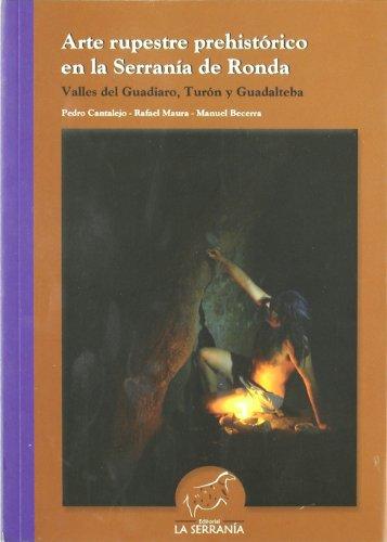 9788496607040: Arte rupestre prehistórico en la Serranía de Ronda : valles del Guadiaro, Turón y Guadalteba