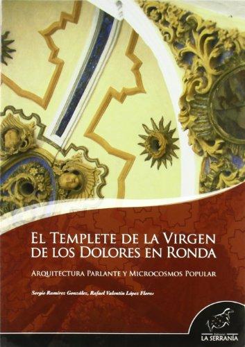 9788496607231: El templete de la Virgen de los Dolores de Ronda