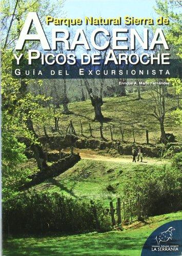 9788496607699: Parque Natural Sierra de Aracena y Picos de Aroche: Guía del excursionista (Serie guías)
