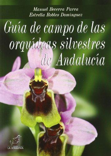 9788496607705: Guía de campo de las orquídeas de Andalucía